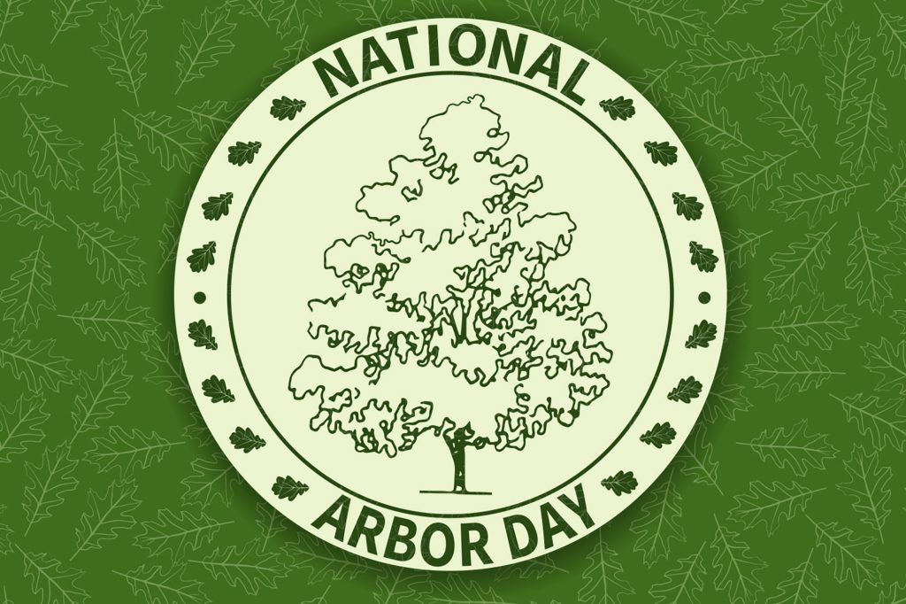 Honor the Trees on April 27 – Celebrate Arbor Day!